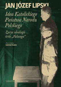 idea-katolickiego-panstwa-narodu-polskiego-jan-jozef-lipski