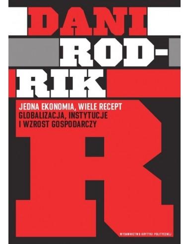 Dani Rodrik: Jedna ekonomia, wiele recept