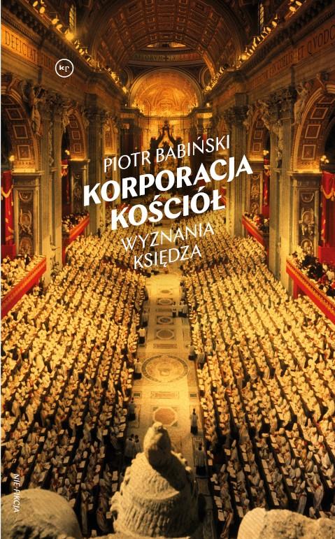 Korporacja kościół. Wyznania księdza, Piotr Babiński