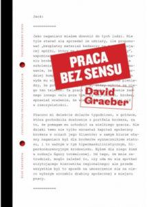 "Okładka książki Davida Graebera ""Praca bez sensu. Teoria"""