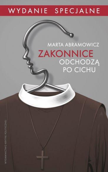 Zakonnice odchodzą po cichu Marta Abramowicz