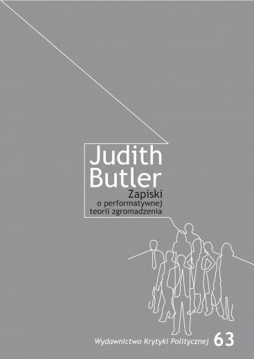Judith Butler: Zapiski o performatywnej teorii zgromadzenia