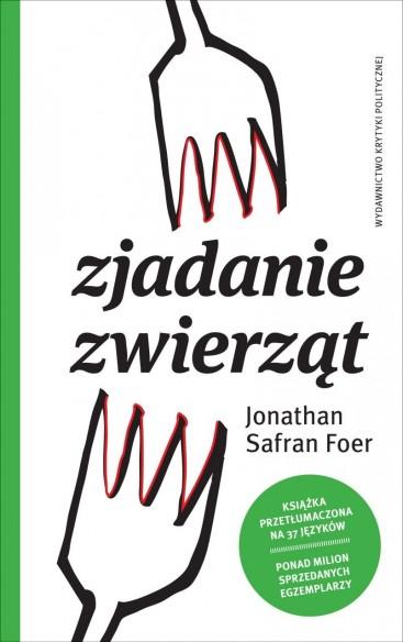 Jonathan Safran Foer: Zjadanie zwierząt