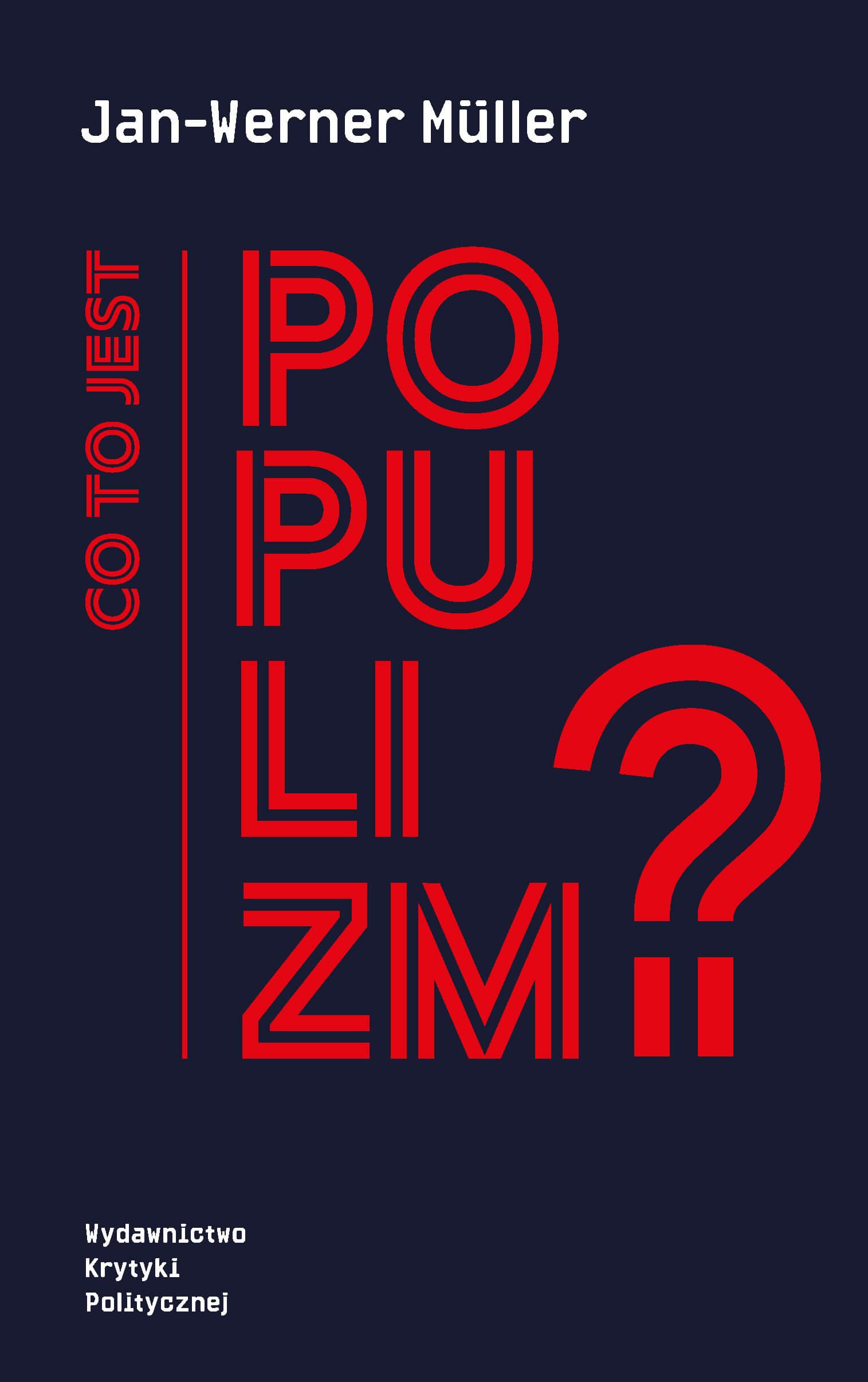 Co to jest populizm?  Jan-Werner Müller