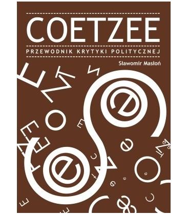 Sławomir Masłoń: Coetzee. Przewodnik Krytyki Politycznej