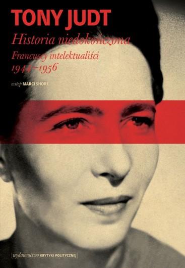 Tony Judt: Historia niedokończona. Francuscy intelektualiści 1944-1956