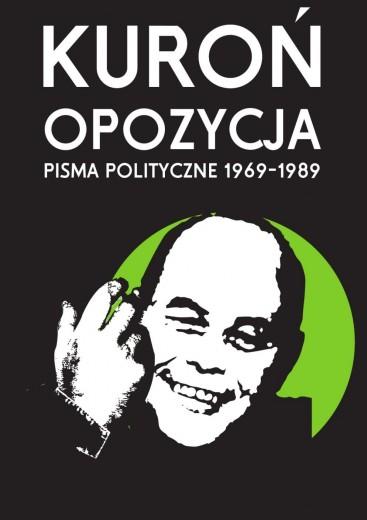 Jacek Kuroń: Opozycja. Pisma polityczne 1969-1989
