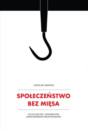 Jarosław Urbański: Społeczeństwo bez mięsa