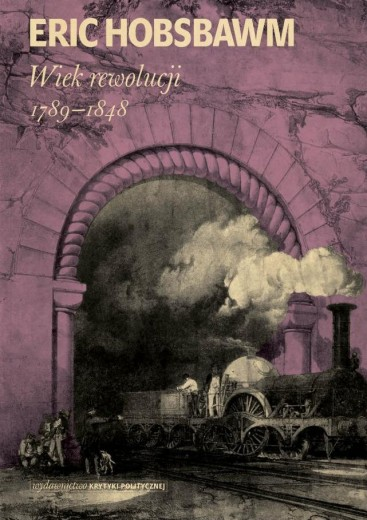 Eric Hobsbawm: Wiek rewolucji : 1789-1848