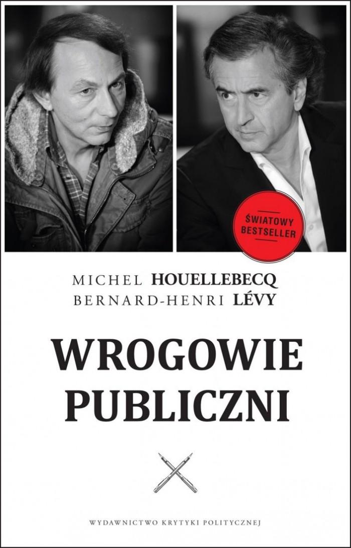 Michel Houellebecq, Bernard-Henri Lévy: Wrogowie publiczni