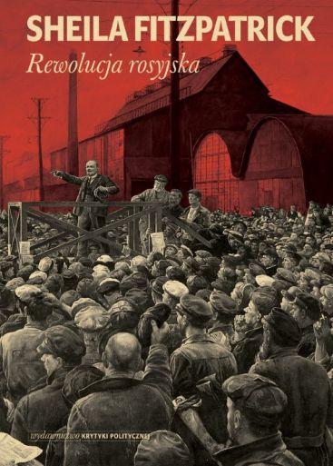 Sheila Fitzpatrick: Rewolucja rosyjska