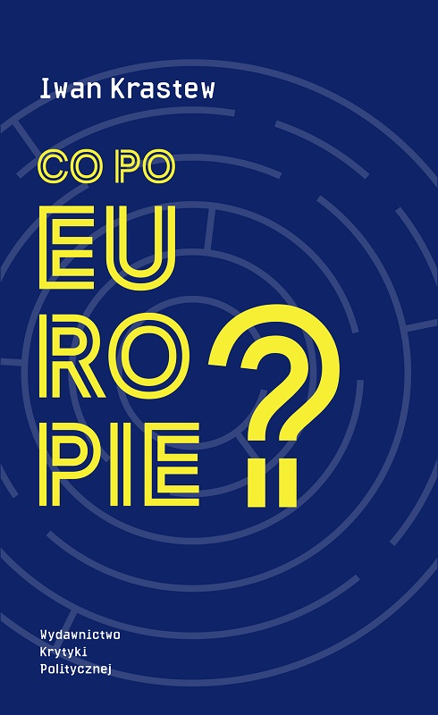 Iwan Krastew: Co po Europie?