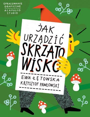 Jak urządzić Skrzatowisko: Ewa Łętowska, Krzysztof Pawłowski