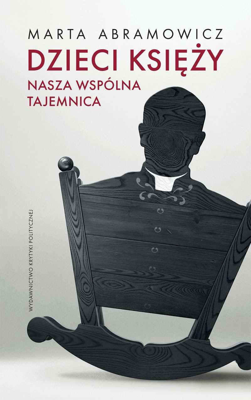 Marta Abramowicz: Dzieci księży. Nasza wspólna tajemnica