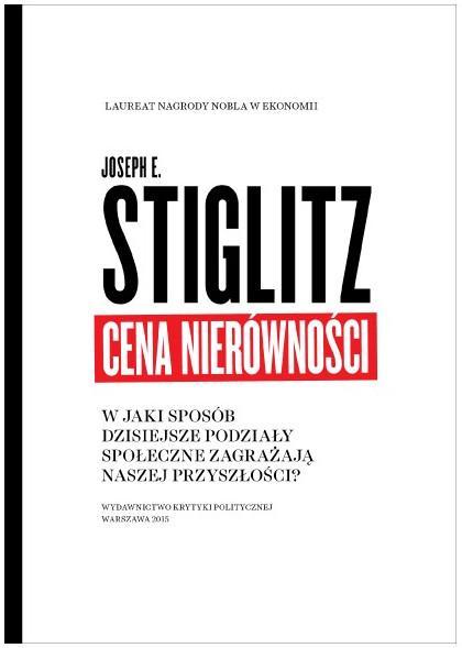 Joseph Stiglitz: Cena nierówności