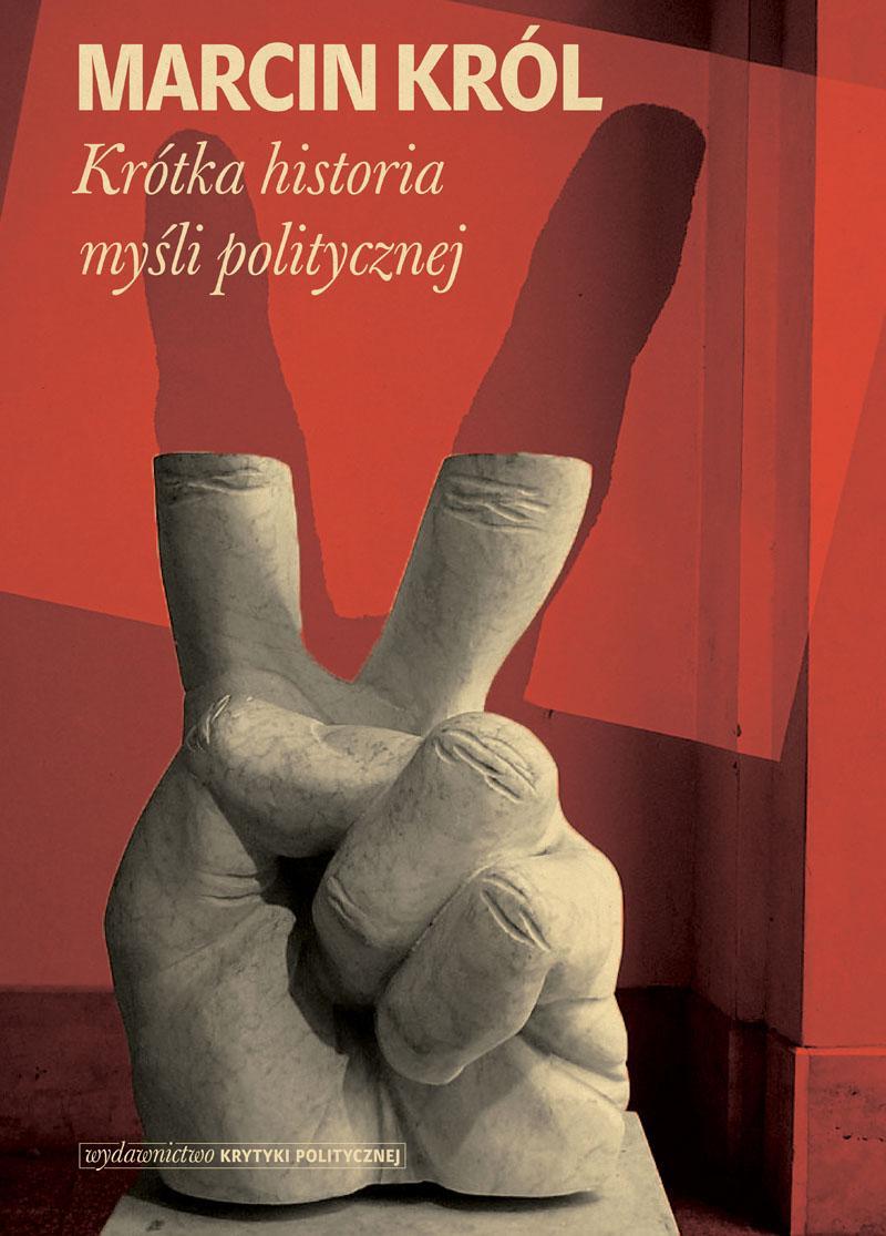 Marcin Król: Krótka historia myśli politycznej