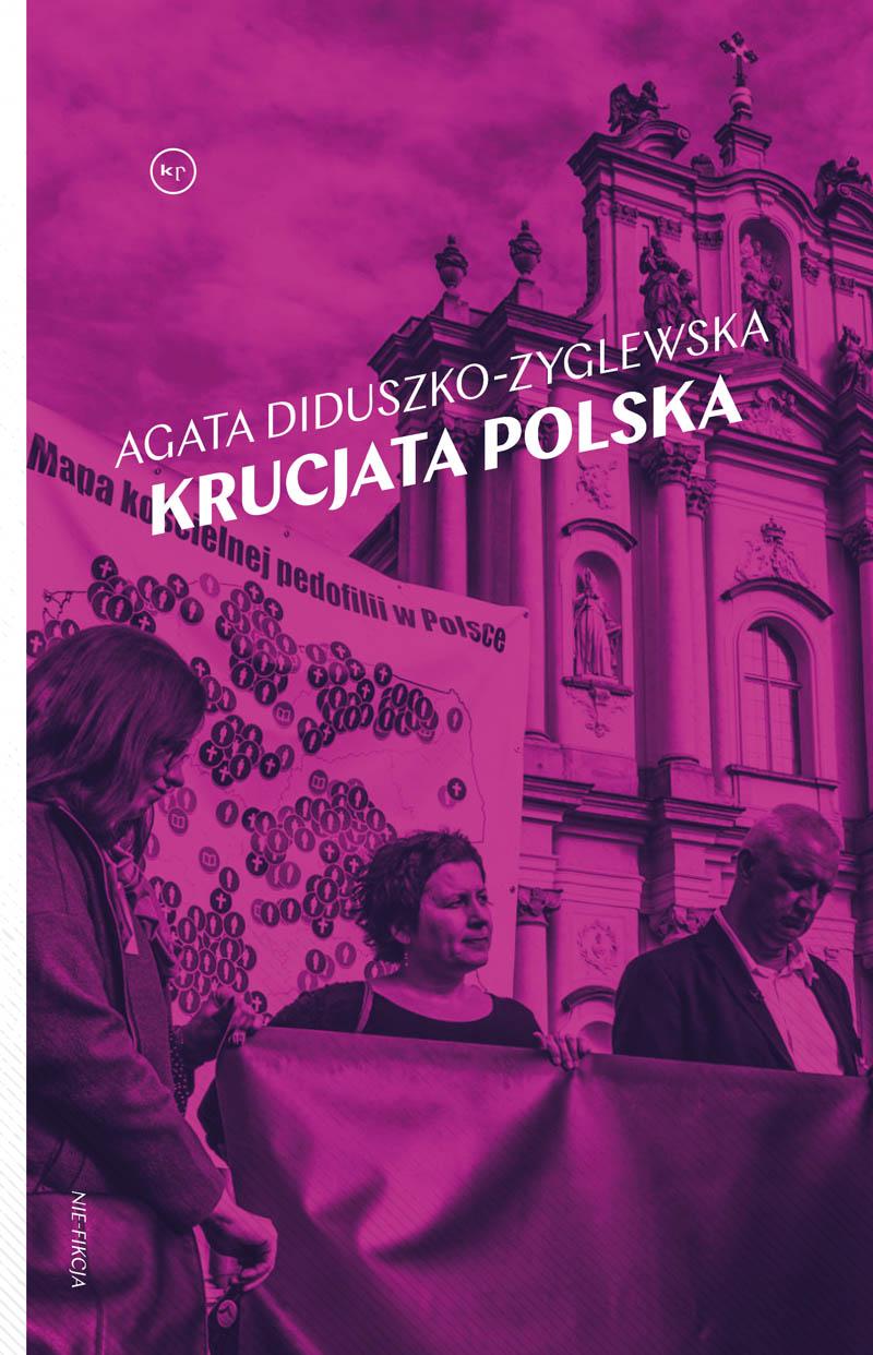 Agata Diduszko-Zyglewska: Krucjata polska