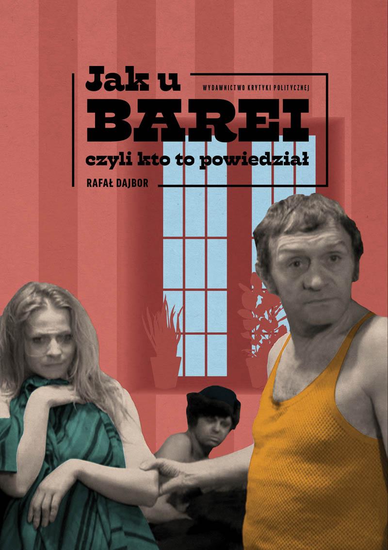 Rafał Dajbor: Jak u Barei
