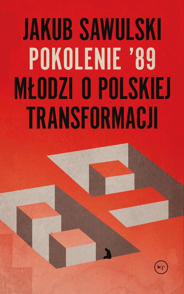 Jakub Sawulski: Pokolenie '89