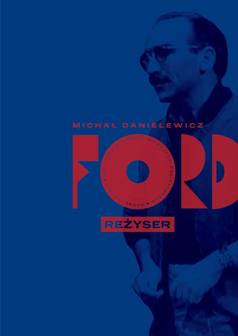 Michał Danielewicz: Ford. Reżyser