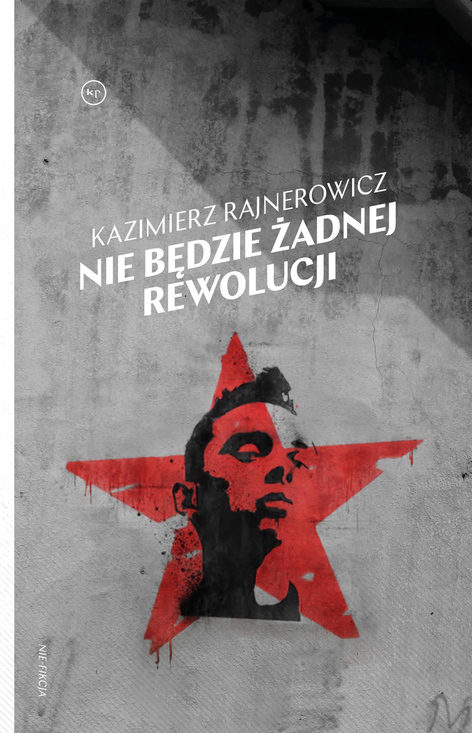 Kazimierz Rajnerowicz: Nie będzie żadnej rewolucji