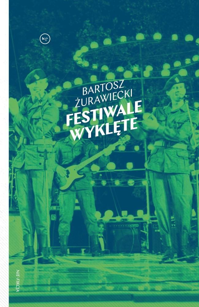 Bartosz Żurawiecki: Festiwale wyklęte