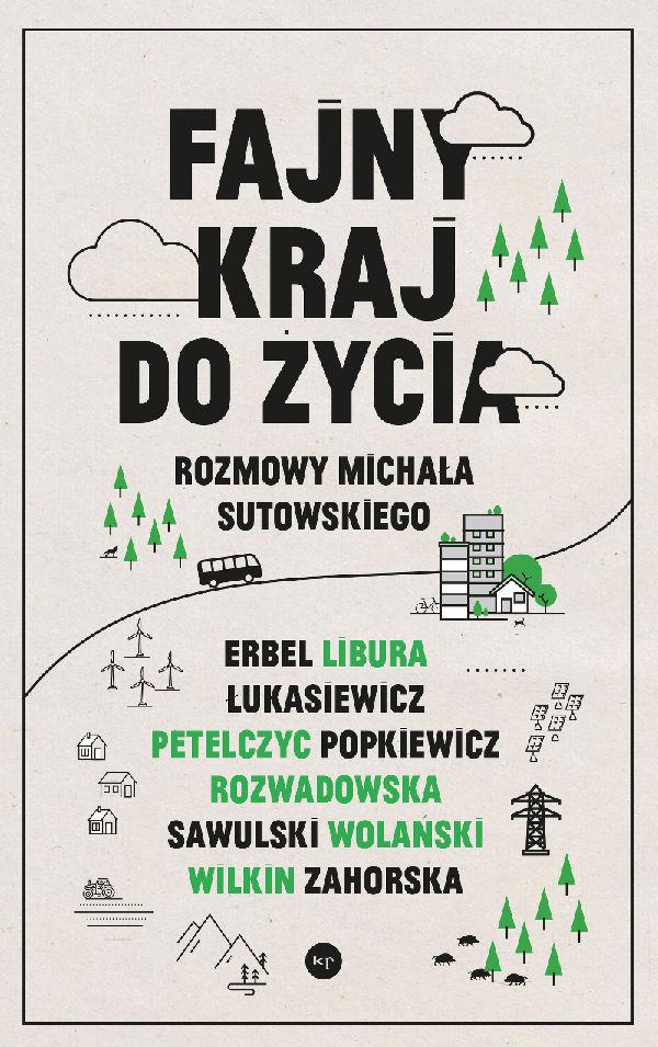 Michał Sutowski: Fajny kraj do życia