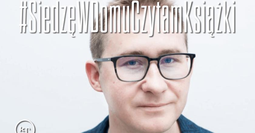 #SiedzęWDomuCzytamKsiążki Sławomir Sierakowski