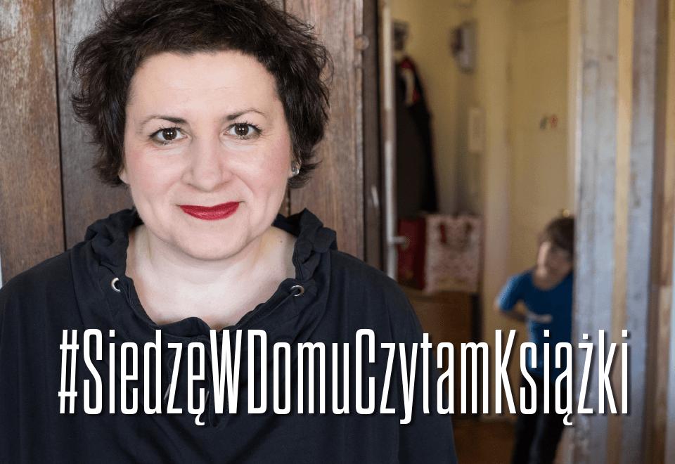 Agata Diduszko-Zyglewska #SiedzęWDomuCzytamKsiążki
