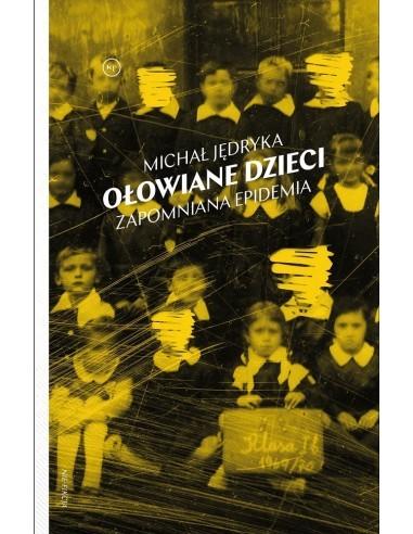 Michał Jędryka: Ołowiane dzieci