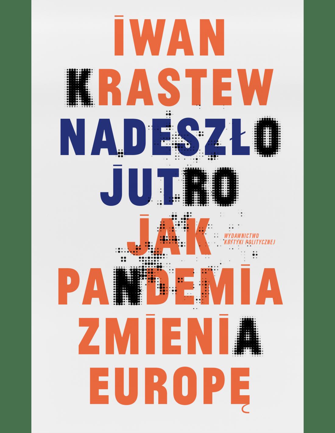 Iwan Krastew: Nadeszło jutro. Jak pandemia zmienia Europę