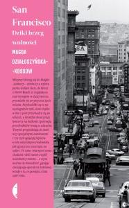 """Okładka książki """"San Francisco. Dziki brzeg wolności"""""""