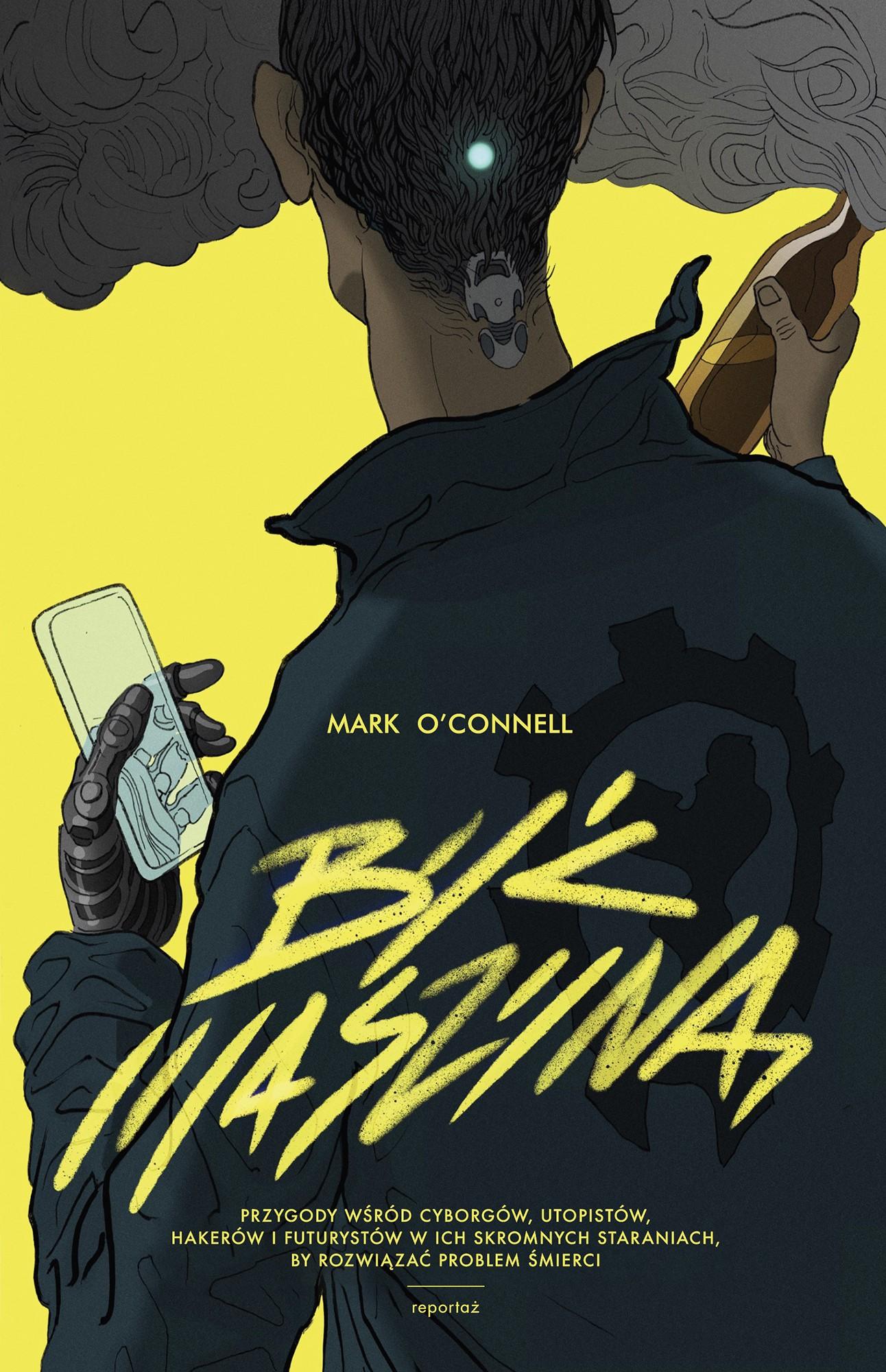 Marc O'Connell: Być maszyną