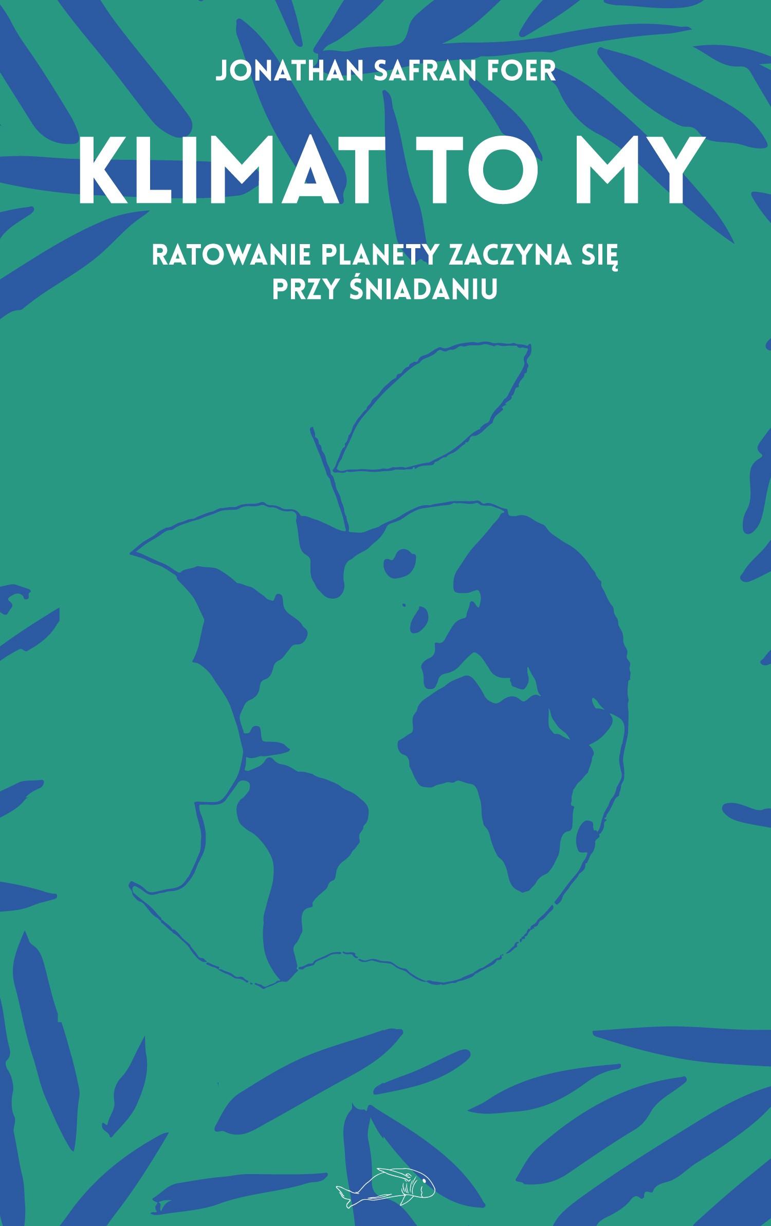 Jonathan Safran Foer: Klimat to my