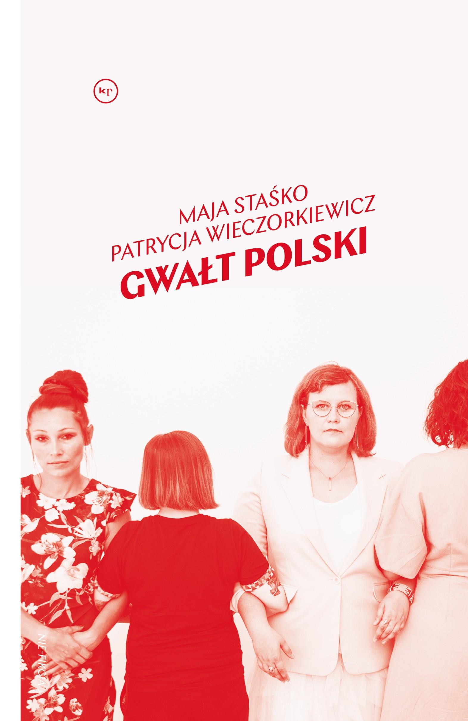 Maja Staśko, Patrycja Wieczorkiewicz: Gwałt polski