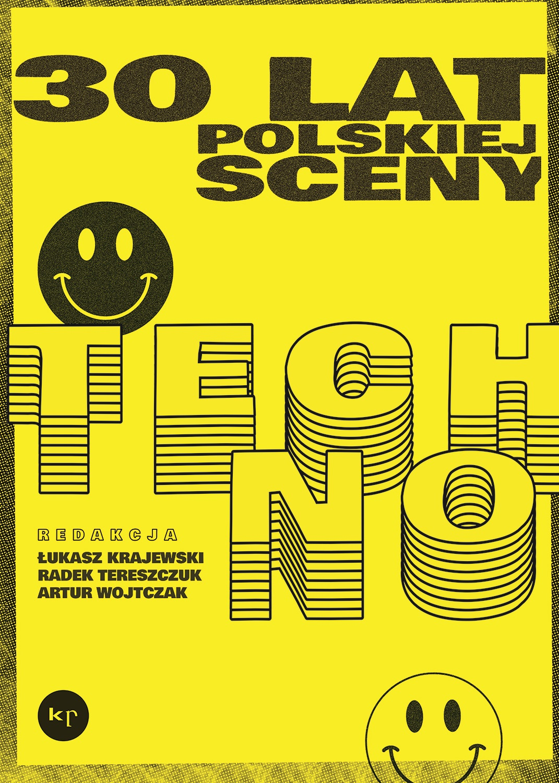 Praca zbiorowa: 30 lat polskiej sceny techno