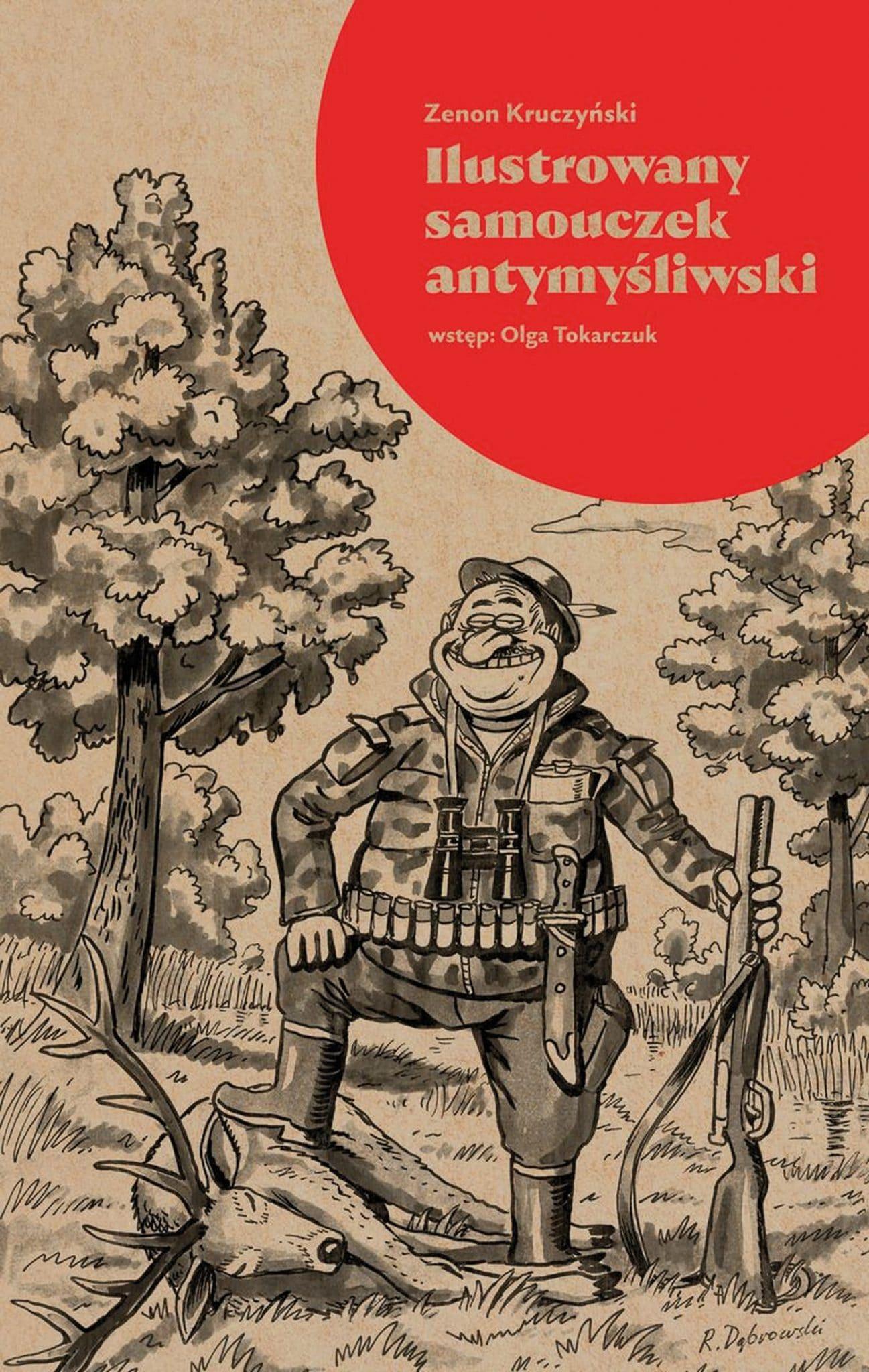 Zenon Kruczyński: Ilustrowany samouczek antymyśliwski