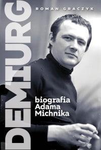 Demiurg biografia Michnika okładka