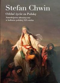 I oddać życie za Polskę Chwin okładka