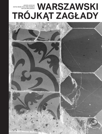 Opracowanie zbiorowe: Warszawski trójkąt zagłady