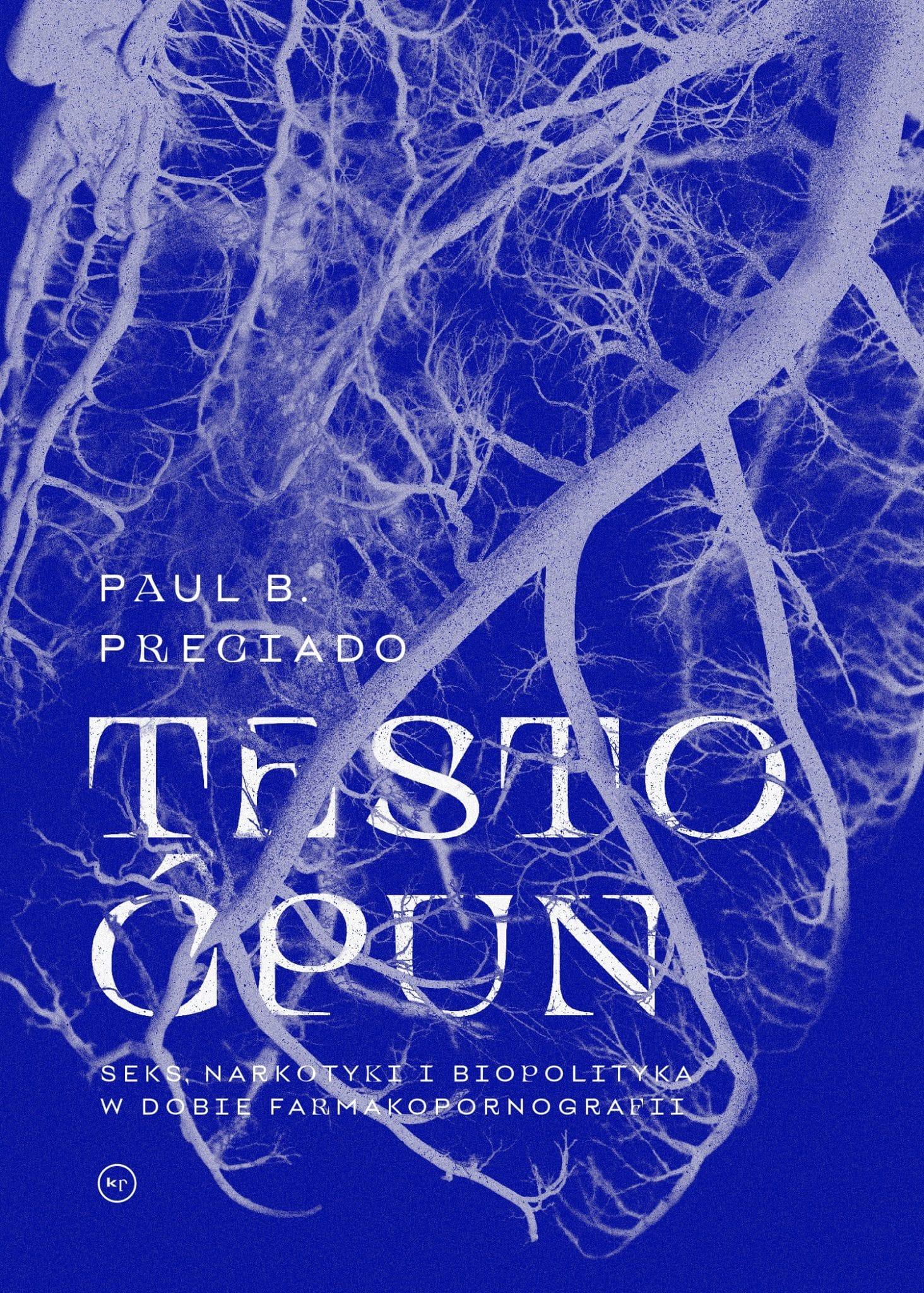 Paul B. Preciado: Testo ćpun