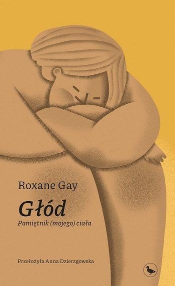 Roxane Gay, Głód. Pamiętnik (mojego) ciała